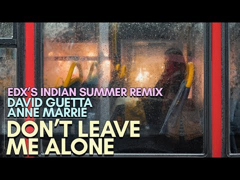 David Guetta, Anne Marie - Don't Leave Me Alone (EDX's Indian Summer Remix)