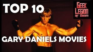 TOP 10 GARY DANIELS - Best Action & Marvel Arts Movies countdown
