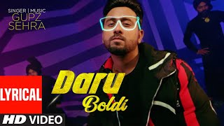 Daru Boldi (Full Lyrical Song) Gupz Sehra | Kulshan Sandhu | Prince 810 | Latest Punjabi Songs 2020