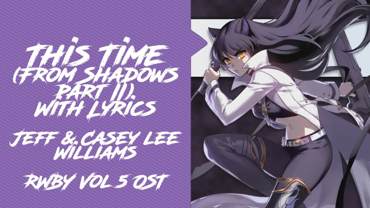 This Time (From Shadows Part II) With Lyrics - Jeff & Casey Lee Williams [ RWBY Volume 5 OST ]