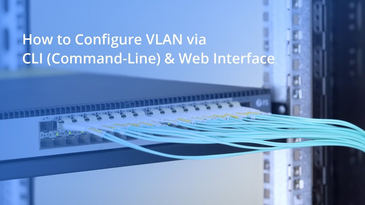 How to Configure VLAN via CLI (Command-Line) & Web Interface | FS