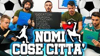 ⚽️NOMI COSE CITTÀ SUL CALCIO!!! w/Ohm & Enry Lazza