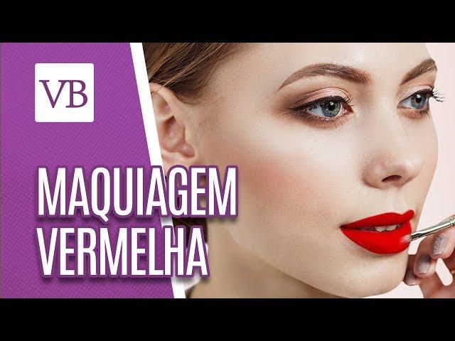 Maquiagem vermelha - Você Bonita (07/03/19)