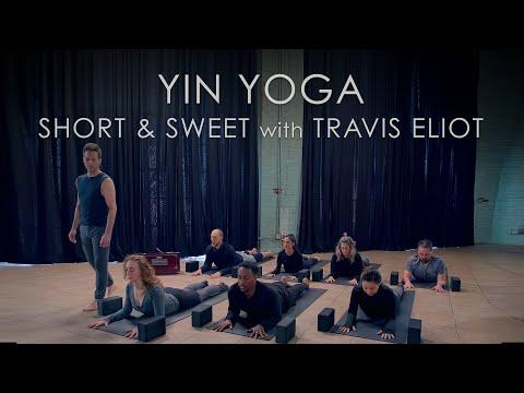"30min. Yin Yoga ""Short & Sweet"" Class with Travis Eliot - Flexibility & Beyond"