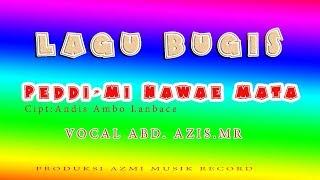 Download lagu PEDDIMI NA WAE MATA ciptaan ANDIS AMBO LAMBACE vocal  ABD AZIS MR
