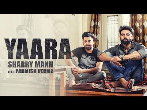 YAARA (Full Audio Song) Sharry Mann || Parmish Verma || New Punjabi Songs