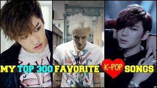 My Top 300 Favorite K-pop Songs [part 6 Of 6] Male Version