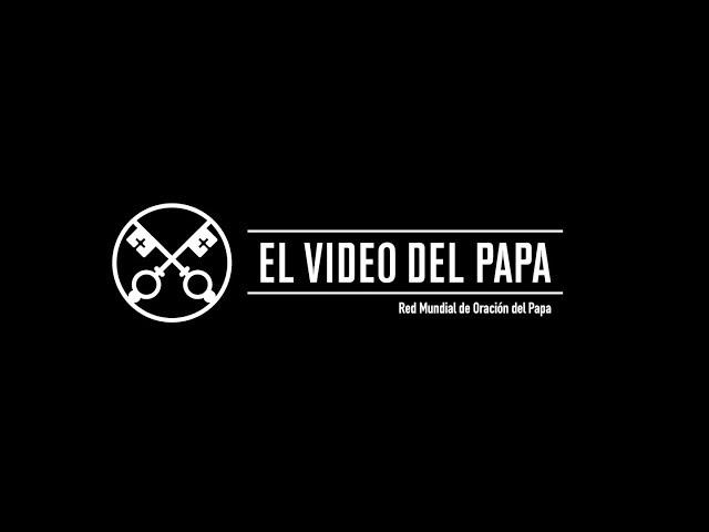 El Video del Papa 1 - Diálogo Interreligioso - Enero 2016 v2