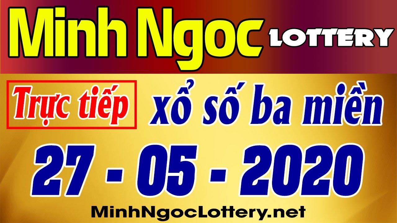 Minh Ngoc Lottery 27/05/2020 – Truc tiep xo so thu 4, xsmb, xsmn, xoso
