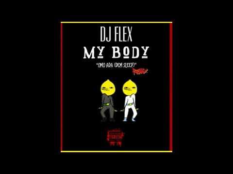 DJ Flex - My Body (Oma Da Remix) Afrobeat