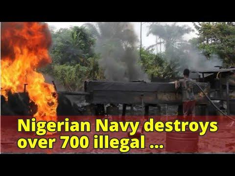 Nigerian Navy destroys over 700 illegal refineries in N/Delta