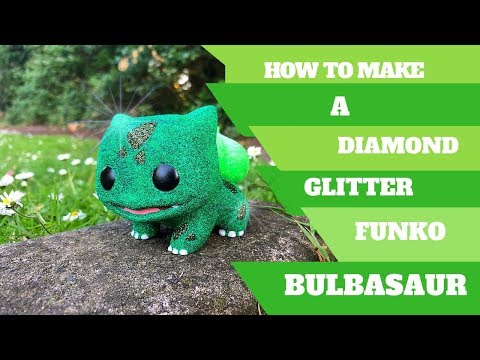 How To Make A Diamond Glitter Funko pop - I Choose Bulbasaur