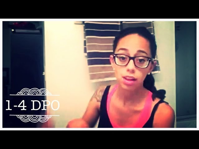 1-4 DPO Symptoms! (10 15 2013)