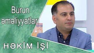 HƏKİM  İŞİ  -  Mövzu: Burun əməliyyatları     /03.10.2017/