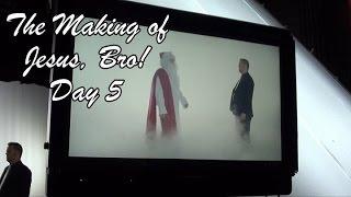 The Making of JESUS, BRO!  Day 5