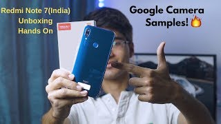 Redmi Note 7(India) Unboxing/Hands-On Review + Google Camera Samples