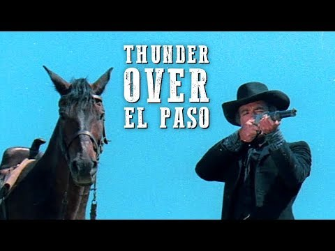 Thunder Over El Paso | FREE WESTERN MOVIE | Full Length | Spaghetti Western | Full Action Movie