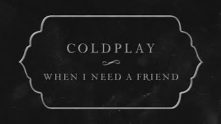 Baixar Coldplay - When I Need A Friend (Lyric Video)