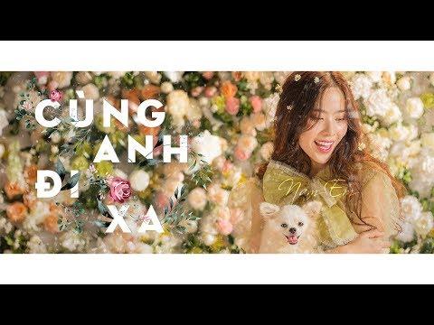 NAM EM | CÙNG ANH ĐI XA [OFFICIAL MV]