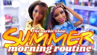 The Darbie Show:  Summer Morning Routine