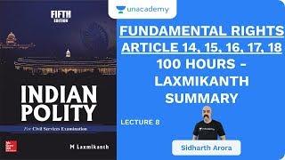 L8: Fundamental Rights - ARTICLE 14, 15, 16, 17, 18   100 Hours - Laxmikanth Summary   UPSC CSE 2020