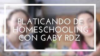 Homeschooling Con Gaby Rdz De Homeschooling México