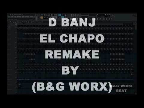 D Banj El Chapo Remake Tutorial By B&G WORX BEAT
