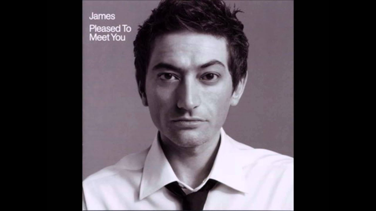 james pleased to meet you lyrics