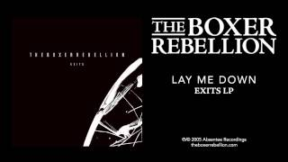 The Boxer Rebellion - Lay Me Down (Exits LP)