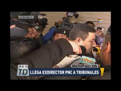 Llegada de exdirector PNC a tribunales