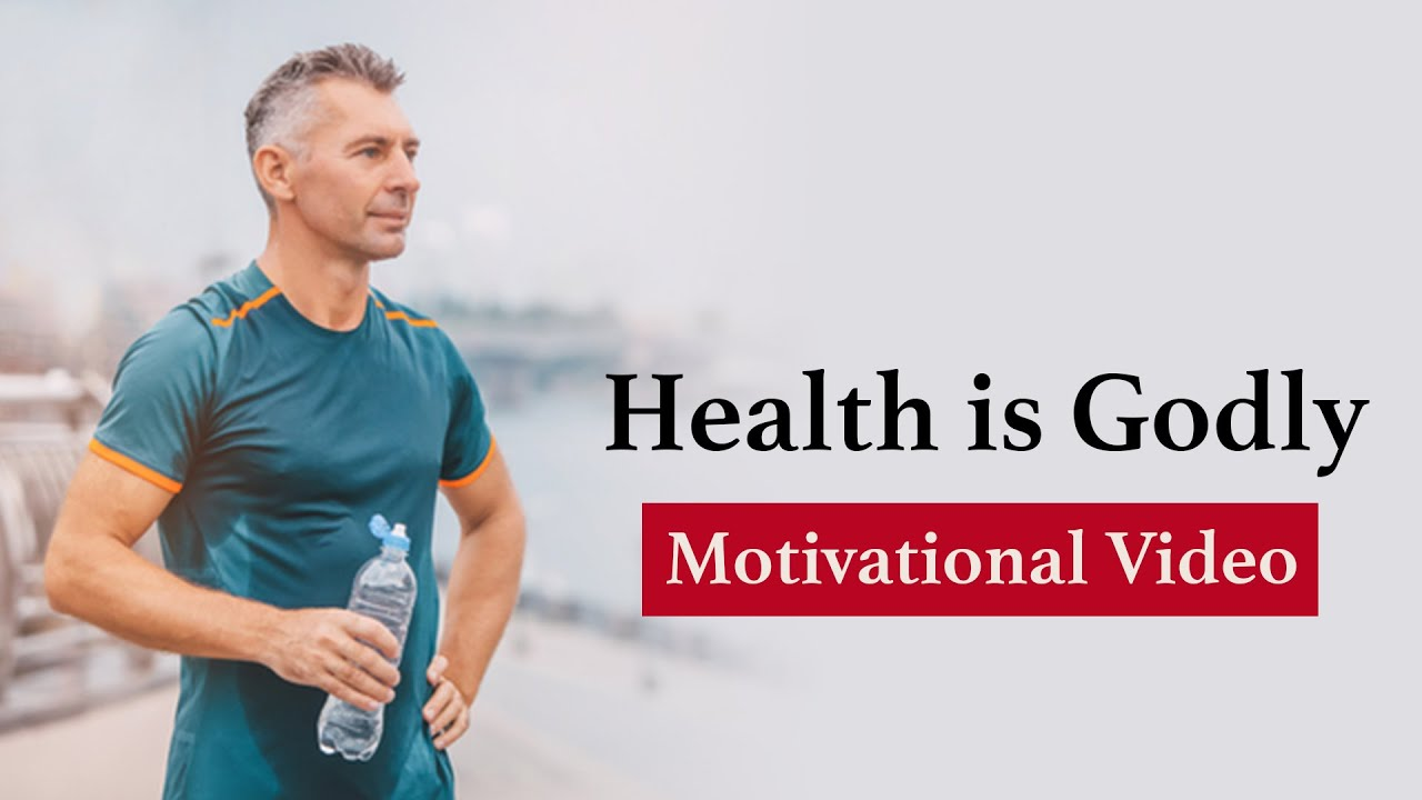 Download Health is Godly   Being healthy is God's way   Motivational Video on Health