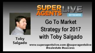 Go to Market Strategy for 2017 with Toby Salgado