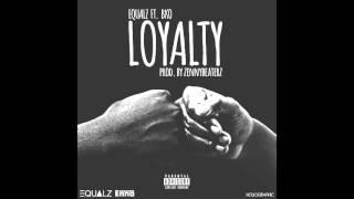 Equalz - Loyalty ft. BKO (Prod. Zennybeaterz)