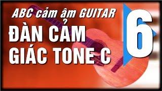 Học đàn Guitar ABC cơ bản (7) Hợp âm , cảm âm - gam đô trưởng C ]HD