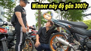 Dằn Mặt Winner X Thanh Niên Bỏ Gần 300Triệu Độ Tới Nóc Con Winner Này