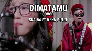 SKA 86 FT REKA PUTRI - DI MATAMU cover Sufian suhaimi (lirik)
