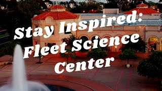 Balboa Park to You - Stay Inspired: Fleet Science Center