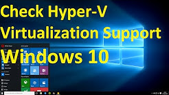 How to Check Hyper-V Virtualization Support on Windows 10
