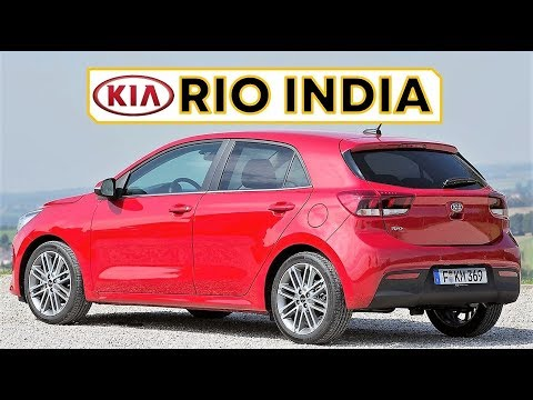 KIA RIO COMPACT HATCHBACK INDIA LAUNCH, PRICE AND ALL DETAILS