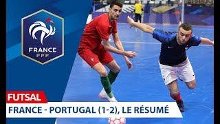 Futsal France Portugal 1 2 le résumé I FFF 2019 2020