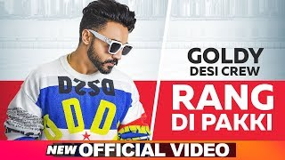 Rang Di Pakki (Official Video) | Goldy Desi Crew | Latest Punjabi Songs 2019 | Speed Records