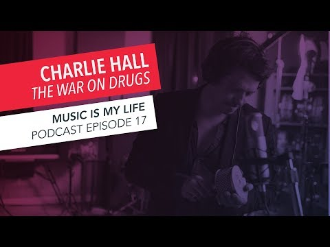 War on Drugs Drummer Charlie Hall Interview | Music Is My Life Podcast Episode 17 | Berklee Online