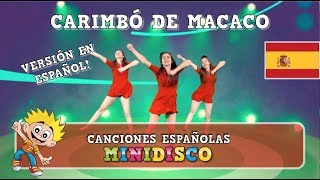 Canciones Infantiles Baile Video CARIMBÓ DE MACACO Versión Espańol Mini Disco