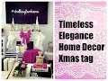 TIMELESS ELEGANCE HOME DECOR TAG  CHRISTMAS EDITION HOSTED BY REALLY GOOD LIVING