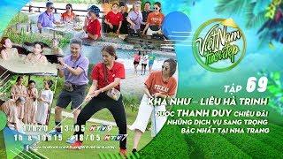 Việt Nam Tươi Đẹp - Tập 69 FULL | Thanh Duy, Khả Như, Hà Trinh trải nghiệm DV bậc nhất Nha Trang