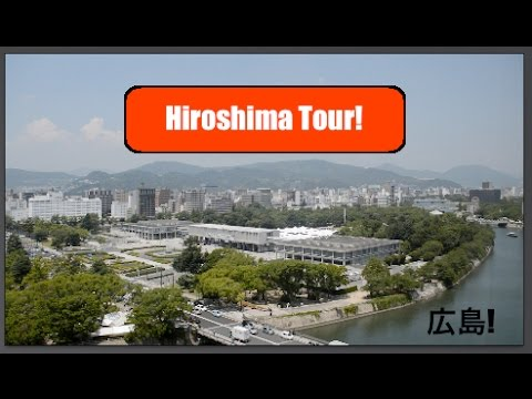 WELCOME TO HIROSHIMA! Hiroshima Tour Pt. 1