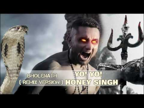 Bholenath remix song yo yo honey singh