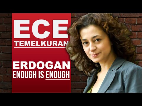 ECE TEMELKURAN - ERDOGAN, ENOUGH IS ENOUGH...