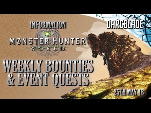 Weekly Quests & Bounties : Monster Hunter World : 25th May 18