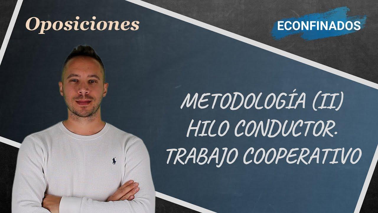 Metodología (II). Hilo conductor. Trabajo individual y cooperativo en la programación didáctica